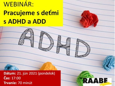 PRACUJEME S DEŤMI S ADHD a ADD | 21.06.2021