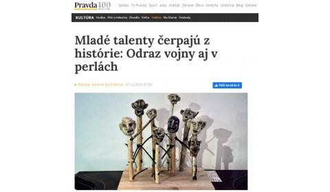 pravda.sk – 7.12.2020: Mladé talenty čerpajú z histórie: Odraz vojny aj v perlách