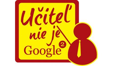 Nenechajte si ujsť: Učiteľ nie je Google2 – môže, ale nemusí vedieť všetko
