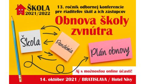 Konferencia ŠKOLA 2021/2022 pre riaditeľov škôl