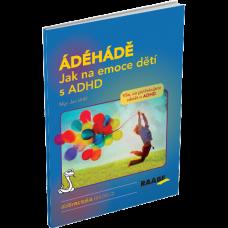 ÁDÉHÁDÉ – JAK NA EMOCE DETÍ S ADHD