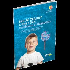 ŠKOLNÍ ZRALOST a dítě s SVP: vzdělávaní a diagnostika – 4.