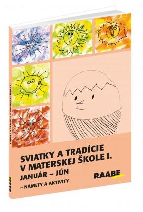 SVIATKY A TRADÍCIE V MATERSKEJ ŠKOLE I. – NÁMETY A AKTIVITY