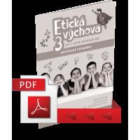 ETICKÁ VÝCHOVA PRE 3. ROČNÍK ZÁKLADNÝCH ŠKÔL – METODICKÉ POZNÁMKY – PDF