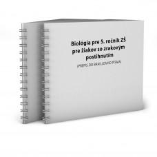 BIOLÓGIA PRE 5. ROČNÍK ZŠ  PRE ŽIAKOV SO ZRAKOVÝM POSTIHNUTÍM (PREPIS DO BRAILLOVHO PÍSMA)