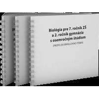 BIOLÓGIA PRE 7. ROČNÍK ZŠ A 2. ROČNÍK GYMNÁZIÍ S OSEMROČNÝM ŠTÚDIOM PRE ŽIAKOV SO ZRAKOVÝM POSTIHNUTÍM (PREPIS DO BRAILLOVHO PÍSMA)