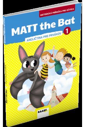 MATT THE BAT 1 – METODICKÁ PRÍRUČKA PRE UČITEĽA – ANGLIČTINA PRE PRVÁKOV