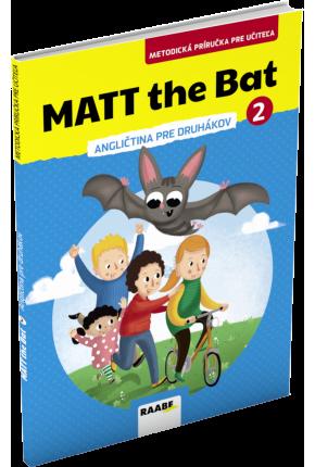 MATT THE BAT 2 – METODICKÁ PRÍRUČKA PRE UČITEĽA – ANGLIČTINA PRE DRUHÁKOV