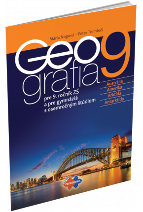 GEOGRAFIA PRE 9. ROČNÍK ZŠ A PRE GYMNÁZIÁ S OSEMROČNÝM ŠTÚDIOM