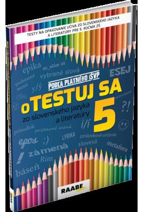 oTESTUJ SA ZO SLOVENSKÉHO JAZYKA A LITERATÚRY 5