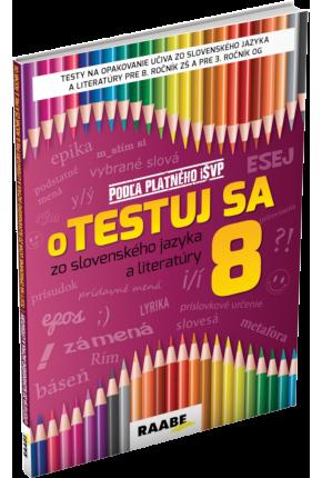 oTESTUJ SA ZO SLOVENSKÉHO JAZYKA A LITERATÚRY 8