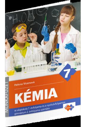 CVIČEBNICA – CHÉMIA pre 7. ročník základnej školy a 2. ročník gymnázia s osemročným štúdiom s vyučovacím jazykom maďarským
