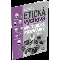 ETICKÁ VÝCHOVA PRE 5.–9. ROČNÍK ZÁKLADNÝCH ŠKÔL – METODICKÉ POZNÁMKY