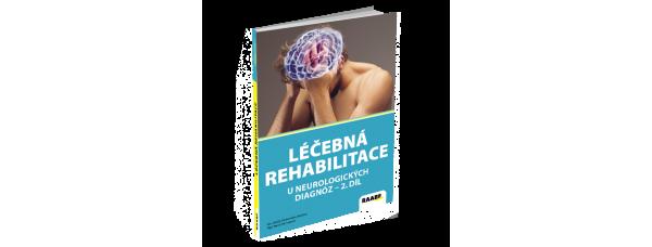 LÉČEBNÁ REHABILITACE U NEUROLOGICKÝCH DIAGNOZ II. DÍL