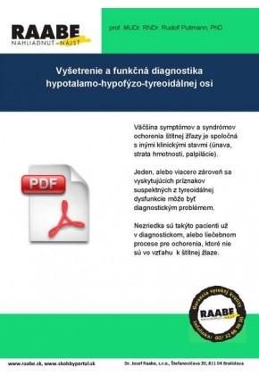 VYŠETRENIE A FUNKČNÁ DIAGNOSTIKA HYPOTALAMO-HYPOFÝZO-TYREOIDÁLNEJ OSI