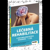 LÉČEBNÁ REHABILITACE U NEUROLOGICKÝCH DIAGNOZ I. DÍL